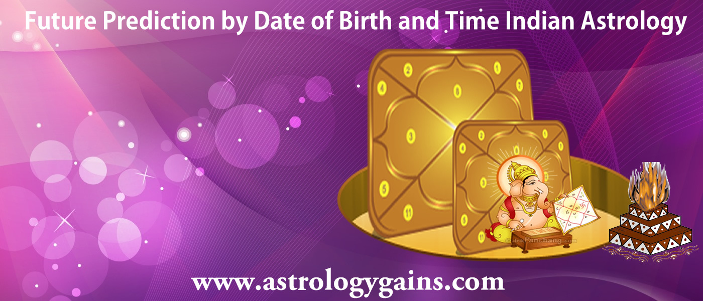 Future Prediction By Date Of Birth And Time Indian Astrology Free