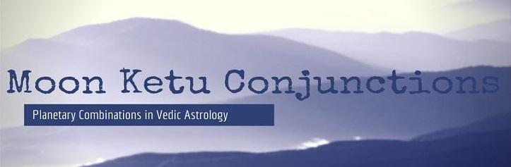 Moon and Ketu Conjunction or Chandra Ketu Yuti - Astrologygains